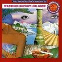 艺人名: W - Weather Report ウェザーリポート / Mr Gone 輸入盤 【CD】