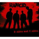 藝人名: R - Rancid ランシド / B Sides And C Sides 【CD】