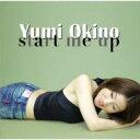 Artist Name: Y - 沖野ゆみ / Start Me Up 【CD】