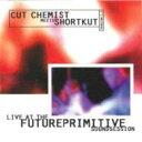【送料無料】 Cut Chemist / Shortkut / Live At The Future Primitive Soundsession 輸入盤 【CD】