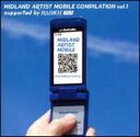 Midland Artist Mobile Compilation: Vol.1 Supported By Radio-i 【CD】