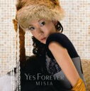 Misia ミーシャ / Yes Forever 【CD Maxi】