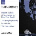 Tchaikovsky チャイコフスキー / バレエ組曲(4手のためのピアノ編曲版) オーロラ・デュオ 輸入盤 【CD】