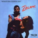 Artist Name: Z - Zalmac / Whatcha Gonna Do 輸入盤 【CD】