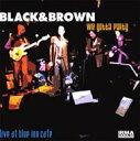 藝人名: B - Black And Brown / We Gotta Party Live At Blue Cafe 輸入盤 【CD】