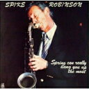 Spike Robinson スパイクロビンソン / Spring Can Really Hang You Up The Most 【LP】