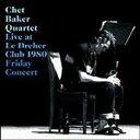 艺人名: C - Chet Baker チェットベイカー / Live Le Dreher Club 1980 Fri. Concert 輸入盤 【CD】