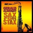 Gerald Albright ジェラルドアルブライド / Sax For Stax 輸入盤 【CD】