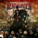 【送料無料】Headhunter (Rock) / Parasite Of Society 輸入盤 【CD】