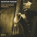 Artist Name: H - Houston Person/Ron Carter ヒューストンパーソン/ロンカーター / Just Between Friends 輸入盤 【CD】