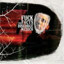 Fuck The Facts / Disgorge Mexico 【CD】