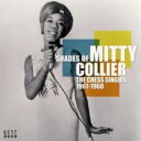 Artist Name: M - 【送料無料】 Mitty Collier / Shades Of Mitty Collier: The Chess Singles 1961-1968 輸入盤 【CD】