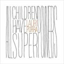 艺人名: L - Lauri Porra / All Children Have Superpowers 【CD】