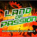 Artist Name: D - DJ DEPATH & M-Project / Land Of Passion 【CD】