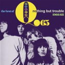 Q65 / Nothing But Trouble: The Best Of 輸入盤 【CD】