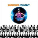 RODRIGUEZ / Cold Fact 輸入盤 【CD】