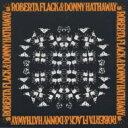 Roberta Flack/Donny Hathaway ロバータフラックアンド/ダニーハザウェイ / Roberta Flack & Donny Hathaway 【CD】