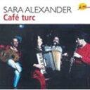 藝人名: S - Sara Alexander / Cafe Turc 輸入盤 【CD】