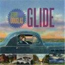 艺人名: J - Jerry Douglas / Glide 輸入盤 【CD】