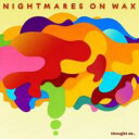 Artist Name: N - Nightmares On Wax (Now) ナイトメアーズオンワックス / Thought So 【CD】