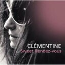 Clementine クレモンティーヌ / Sweet Rendez - Vous 【CD】