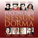 Puccini プッチーニ / Nessun Dorma-puccini 2008: V / A 輸入盤 【CD】