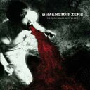 Dimension Zero / He Who Shall Not Bleed 輸入盤 【CD】