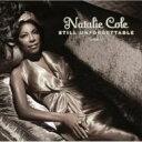 Artist Name: N - Natalie Cole ナタリーコール / Still Unforgettable 輸入盤 【CD】