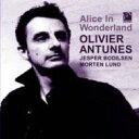 艺人名: O - 【送料無料】 Olivier Antunes オリビエアントゥネス / Alice In Wonderland 【CD】