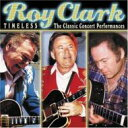 艺人名: R - Roy Clark / Timeless: The Classic Concert Performances 輸入盤 【CD】