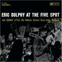 Eric Dolphy エリックドルフィー / At The Five Spot: Vol.1 輸入盤 【CD】