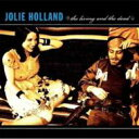 藝人名: J - Jolie Holland / Living & The Dead 輸入盤 【CD】