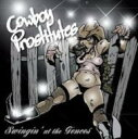 藝人名: C - 【送料無料】 Cowboy Prostitutes / Swingin' At The Fences 【CD】