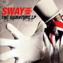 Artist Name: S - SWAY / Signature Lp 輸入盤 【CD】