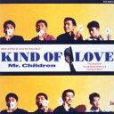 【送料無料】 Mr.Children (ミスチル) / Kind Of Love 【CD】