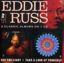 Artist Name: E - 【送料無料】 Eddie Russ / See The Light / Take A Look At Yourself 輸入盤 【CD】