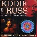 【送料無料】 Eddie Russ / See The Light / Take A Look At Yourself 輸入盤 【CD】