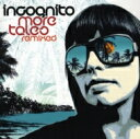 藝人名: I - Incognito インコグニート / More Tales Remixed 輸入盤 【CD】