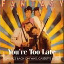 Artist Name: F - Fantasy (Dance) / You're Too Late 輸入盤 【CD】