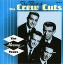 Crew Cuts / Best Of 輸入盤 【CD】