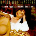 Laura Fygi ローラフィジー / Watch What Happens 輸入盤 【CD】