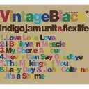 "Indigo Jam Unit / Flexlife / ""Vintage Black"" 【CD】"