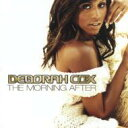 Artist Name: D - Deborah Cox デボラコックス / Morning After 輸入盤 【CD】