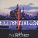 Beatniks ビートニクス / Exitentialism出口主義 【CD】
