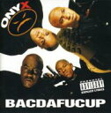 Onyx オニックス / Bacdafucup 輸入盤 【CD】