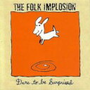 艺人名: F - Folk Implosion / Dare To Be Surprised 輸入盤 【CD】