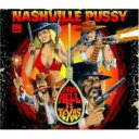 Artist Name: N - 【送料無料】 Nashville Pussy ナッシュビルプッシー / From Hell To Texas 輸入盤 【CD】