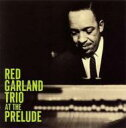 Artist Name: R - 【送料無料】 Red Garland レッドガーランド / At The Prelude: Vol.1 【SHM-CD】