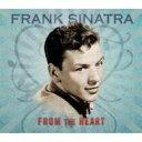 艺人名: F - Frank Sinatra フランクシナトラ / From The Heart 輸入盤 【CD】