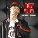 藝人名: B - Bow Wow (Lil Bow Wow) バウワウ / Price Of Fame 【CD】